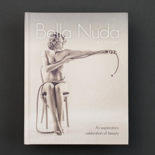 Bella Nuda Fine Art Nude Photobook by A K Nicholas